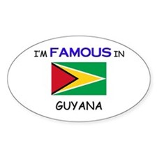 I'd Famous In GUYANA Oval Decal