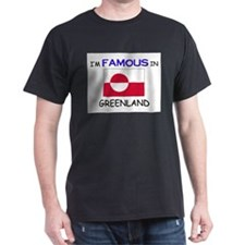 I'd Famous In GREENLAND T-Shirt