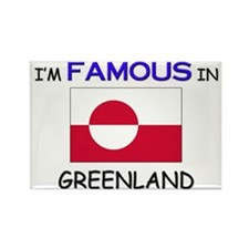 I'd Famous In GREENLAND Rectangle Magnet