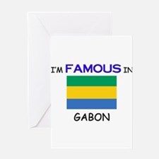 I'd Famous In GABON Greeting Card