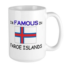 I'd Famous In FAROE ISLANDS Mug