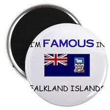 I'd Famous In FALKLAND ISLANDS Magnet