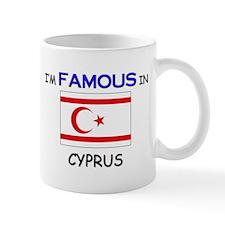I'd Famous In CYPRUS Mug