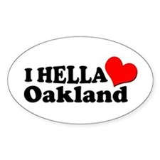 I HELLA LOVE / HEART OAKLAND Oval Decal