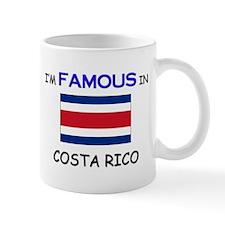 I'd Famous In COSTA RICO Mug