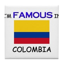 I'd Famous In COLOMBIA Tile Coaster