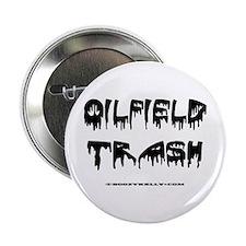"""Oil Field Trash 2.25"""" Button"""