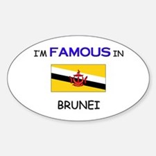 I'd Famous In BRUNEI Oval Decal