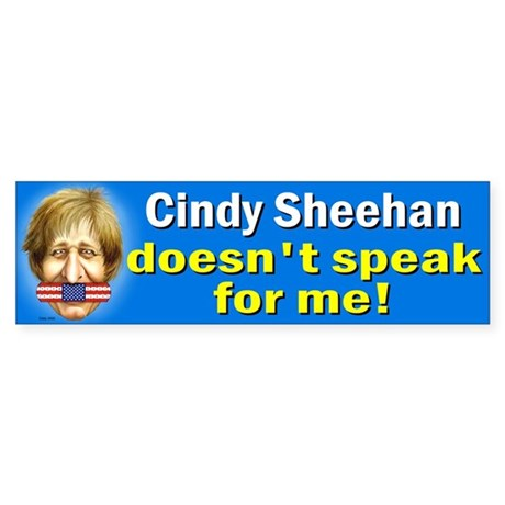 Cindy Sheehan doesn't speak f Bumper Sticker
