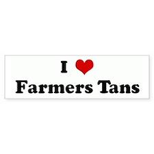 I Love Farmers Tans Bumper Bumper Sticker
