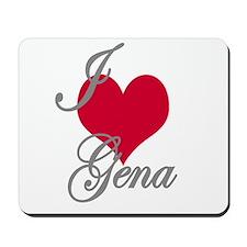 I love (heart) Gena Mousepad