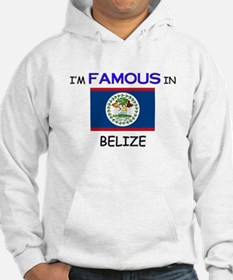 I'd Famous In BELIZE Hoodie