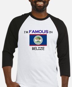 I'd Famous In BELIZE Baseball Jersey