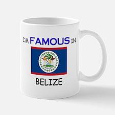 I'd Famous In BELIZE Mug