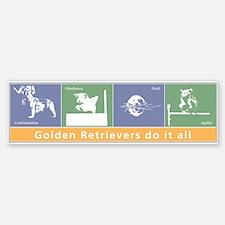 Goldens Do It All Bumper Bumper Bumper Sticker