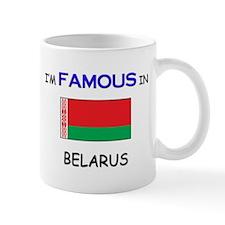 I'd Famous In BELARUS Mug