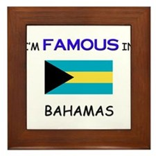 I'd Famous In BAHAMAS Framed Tile