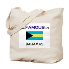 I'd Famous In BAHAMAS Tote Bag