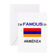 I'd Famous In ARMENIA Greeting Card