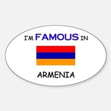 I'd Famous In ARMENIA Oval Decal