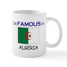 I'd Famous In ALGERIA Mug