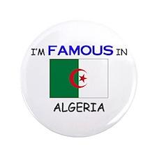 "I'd Famous In ALGERIA 3.5"" Button"