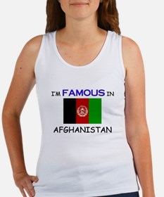 I'd Famous In AFGHANISTAN Women's Tank Top