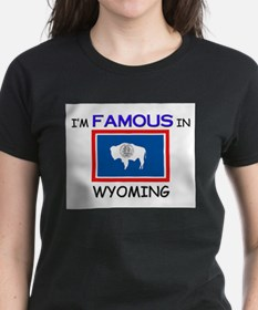 I'd Famous In WYOMING Tee