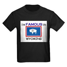I'd Famous In WYOMING T