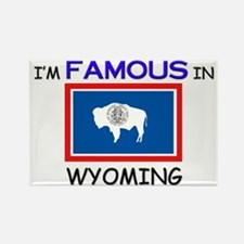 I'd Famous In WYOMING Rectangle Magnet