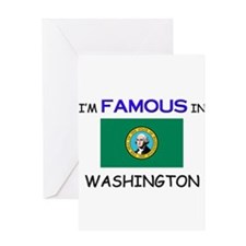 I'd Famous In WASHINGTON Greeting Card