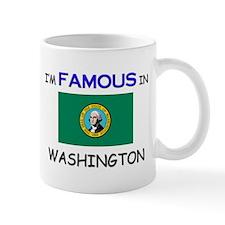 I'd Famous In WASHINGTON Mug
