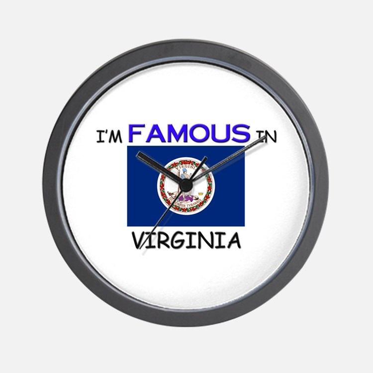 I'd Famous In VIRGINIA Wall Clock