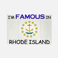 I'd Famous In RHODE ISLAND Rectangle Magnet