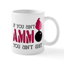 If you ain't AMMO you ain't s Mug