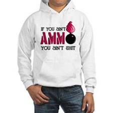 If you ain't AMMO you ain't s Hoodie