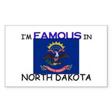 I'd Famous In NORTH DAKOTA Rectangle Decal