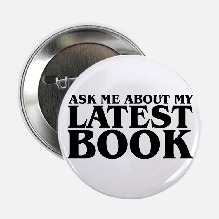 """My Latest Book 2.25"""" Button"""