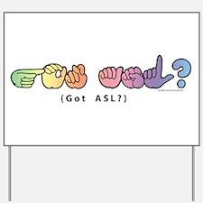 Got ASL? Pastel CC Yard Sign