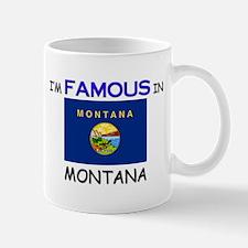 I'd Famous In MONTANA Mug