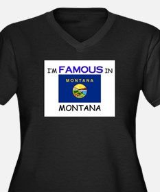 I'd Famous In MONTANA Women's Plus Size V-Neck Dar