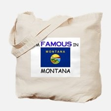 I'd Famous In MONTANA Tote Bag