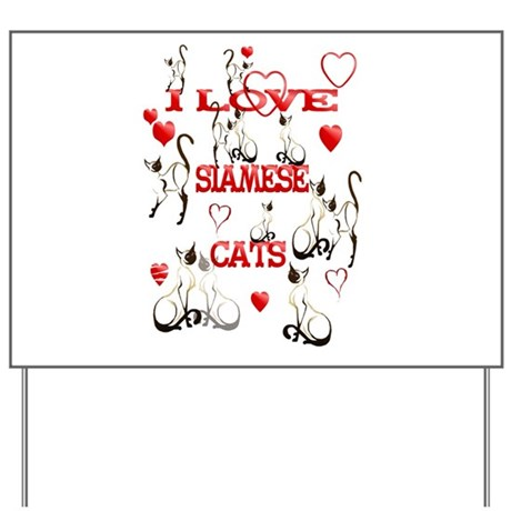 I Love Siamese Cats Yard Sign