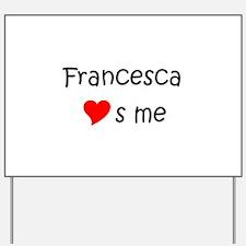 Unique Francesca Yard Sign
