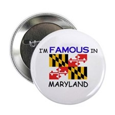 """I'd Famous In MARYLAND 2.25"""" Button"""