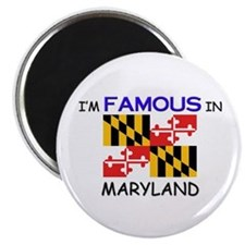 "I'd Famous In MARYLAND 2.25"" Magnet (10 pack)"