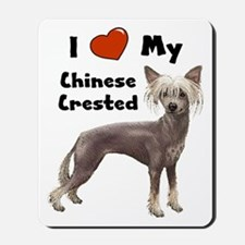 I Love My Chinese Crested Mousepad