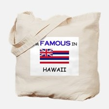 I'd Famous In HAWAII Tote Bag