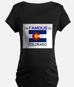 I'd Famous In COLORADO T-Shirt