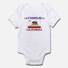I'd Famous In CALIFORNIA Infant Bodysuit